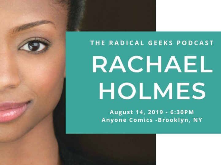 The Radical Geeks feat. Actor Rachael Holmes